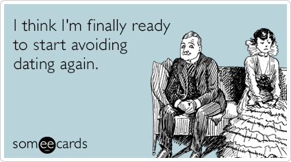 avoiding-dating-single-funny-ecard